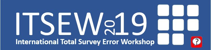 International Total Survey Error Workshop 2019